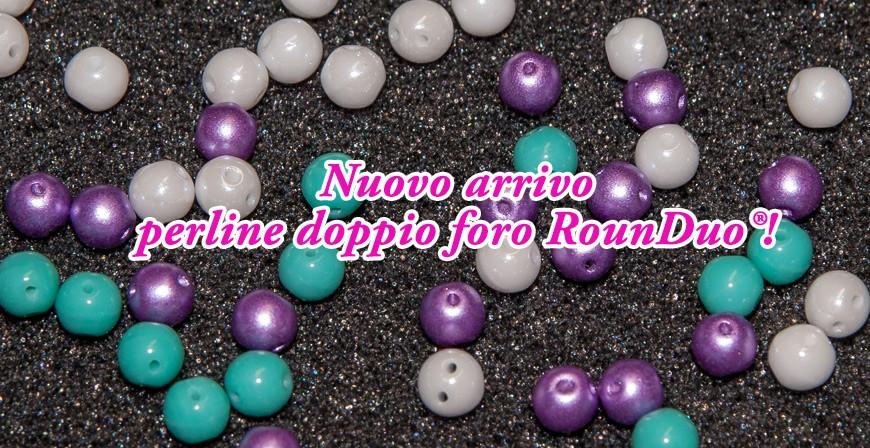 Nuovo arrivo perline doppio foro RounDuo®!